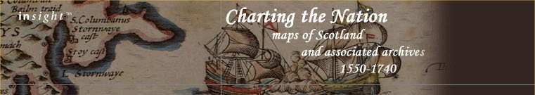 Charting the Nation: Maps of Scotland and associated archives 1550-1740